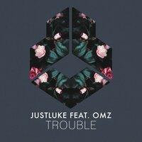 Justluke feat. Omz - Trouble