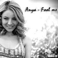 Anya - Fool Me (Sound Connection Remix)
