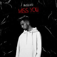 Iamsilver - Miss You