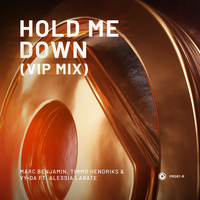 Marc Benjamin & Timmo Hendriks & VY DA feat. Alessia Labate - Hold Me Down (VIP Mix)