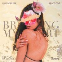 Nexeri feat. RYVM - Breaking My Heart