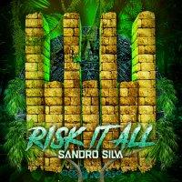 Sandro Silva - Risk It All