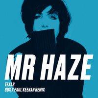 Texas - Mr Haze (GBX & Paul Keenan Remix)
