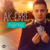 Ak-Erre - Mujeriego (Radio Edit)