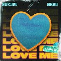 Moonsound & Morandi - Love Me (Remix)