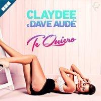 Claydee feat. Dave Audé - Te Quiero