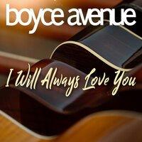 Boyce Avenue - I Will Always Love You