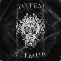 TeeMur - Totem