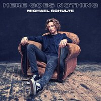 Michael Schulte - Here Goes Nothing