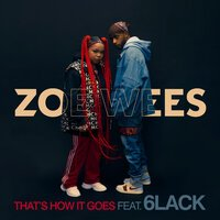 Zoe Wees feat. 6LACK - That's How It Goes