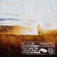 Alt Bloom - High School