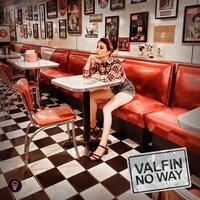 VALFIN - No way