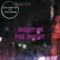 Vika Grand feat. Alex Grafton - Right In The Night (Radio Mix)