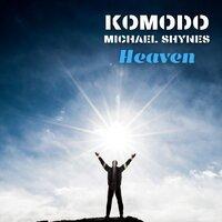 Komodo feat. Michael Shynes - Heaven (Radio Edit)