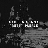 Gaullin & INNA - Pretty Please