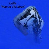 CSILLA - Man in the Moon