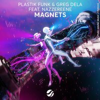 Plastik Funk & Greg Dela feat. Nazzereene - Magnets