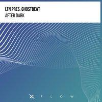 LTN & Ghostbeat - After Dark