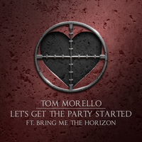 Tom Morello feat. Bring Me The Horizon - Let's Get The Party Started