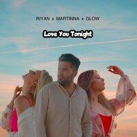 Riyan feat. Martinna & Glow - Love You Tonight
