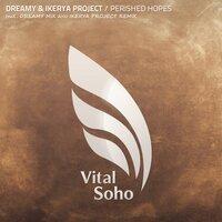 Ikerya Project & Dreamy - Perished Hopes (Dreamy Remix)